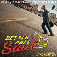 Dave Porter - Better Call Saul (Original Score from the Television Series)