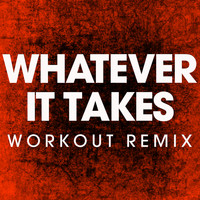 Power Music Workout - Whatever It Takes - Single