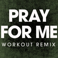 Power Music Workout - Pray for Me - Single