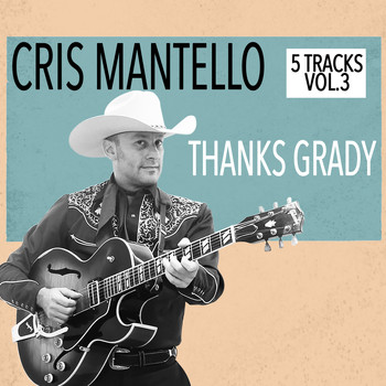 Cris Mantello - 5 Tracks, Vol.3 - Thanks Grady