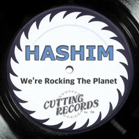Hashim - We're Rocking the Planet