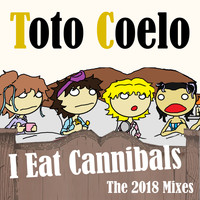 Toto Coelo - I Eat Cannibals - The 2018 Mixes