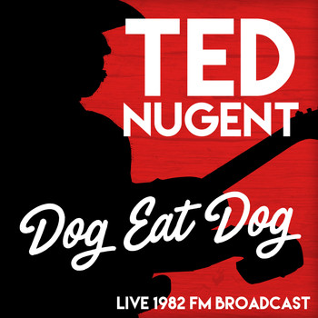 Ted Nugent - Dog Eat Dog - Live 1982 FM Broadcast