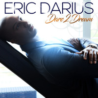 Eric Darius - Dare 2 Dream