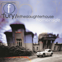 Fury In The Slaughterhouse - Home Inside