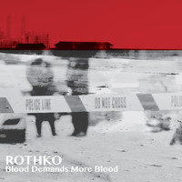 Rothko - Blood Demands More Blood