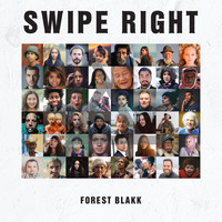 Forest Blakk - Swipe Right