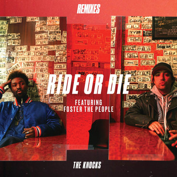The Knocks - Ride Or Die (feat. Foster The People) (Remixes)
