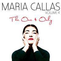 Maria Callas - The One & Only, Vol. 4
