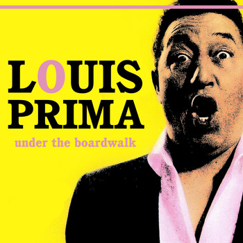 Louis Prima - Under The Boardwalk
