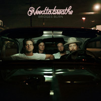 NEEDTOBREATHE - Bridges Burn