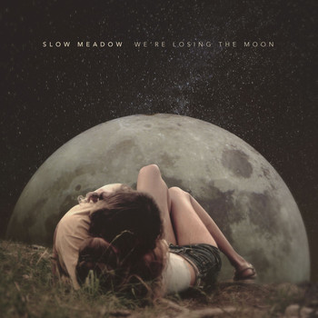 Slow Meadow - We're Losing the Moon