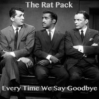 The Rat Pack - Every Time We Say Goodbye