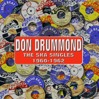 Don Drummond - The Ska Singles 1960 -1962