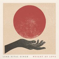 Luke Sital-Singh - Weight of Love