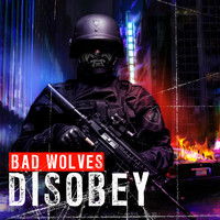 Bad Wolves - Disobey (Explicit)