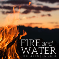 Soundscape - Fire and Water: Relaxing Music for Soul Relief, Positive Mood for Mental Journey, Silent Retreat and Reflection