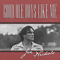 Joe Nichols - Good Ole Boys Like Me
