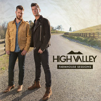 High Valley - Farmhouse Sessions