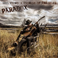 Neil Young + Promise of the Real - Paradox (Original Music from the Film)