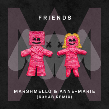 Marshmello & Anne-Marie - FRIENDS (R3hab Remix [Explicit])