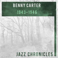 Benny Carter And His Orchestra - 1943-1946 (Live)