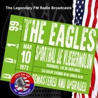The Eagles - Legendary FM Broadcasts - Sporthal De Vliegermolon, The Netherlands 10th March 1973