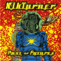 Nik Turner - Past or Future?