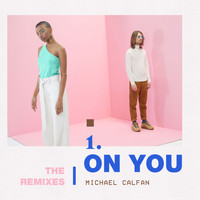 Michael Calfan - On You (Remix EP)