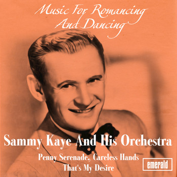 Sammy Kaye & His Orchestra - Music for Romancing and Dancing