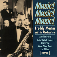 Freddy Martin & His Orchestra - Music! Music! Music!