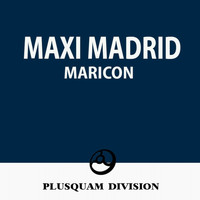 Maxi Madrid - Maricon