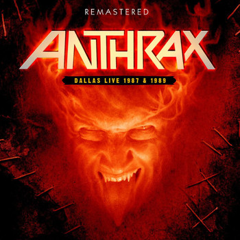 Anthrax - Dallas Live 1987 & 1989 - Remastered (Explicit)