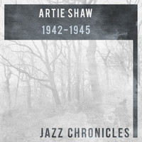 Artie Shaw and his orchestra - 1942-1945 (Live)
