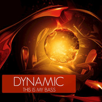 Dynamic - This Is My Bass