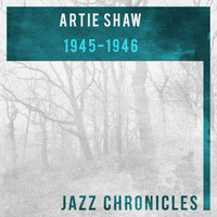 Artie Shaw and his orchestra - 1945 - 1946 (Live)