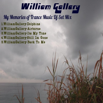 William Gallery - My Memories Of Trance Music Dj Set