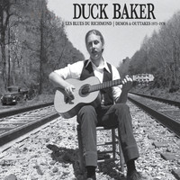 Duck Baker - Les Blues Du Richmond: Demos & Outtakes, 1973 - 1979