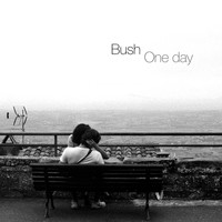 Bush - One Day