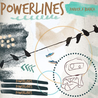 Parker - Powerlines