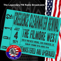 Creedence Clearwater Revival - Legendary FM Broadcasts - The Filmore West 4th July 1971