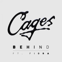 Cages - Behind (feat. Fiora)