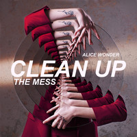 Alice Wonder - Clean Up The Mess