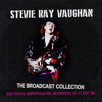 Stevie Ray Vaughan - The Broadcast Collection -  Red Rocks Amphitheatre, Morrison, CO 21 Sep '89