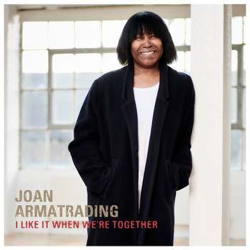Joan Armatrading - I Like It When We're Together (Edit)