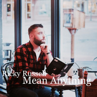 Ricky Russell - Mean Anything