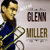 Glenn Miller - Best of Glenn Miller