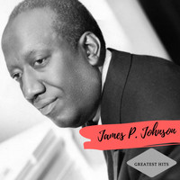 James P. Johnson - Greatest Hits