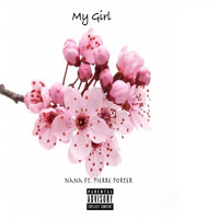 Nana - My Girl (Explicit)