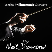 The London Philharmonic Orchestra - The London Philharmonic Orchestra Plays Neil Diamond